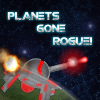 Juego online Planets Gone Rogue!