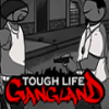 Juego online Tough Life Gang Land