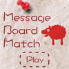 Juego online Message Board Match