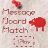 Juego online Message Board Match